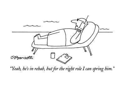 """""""Yeah, he's in rehab, but for the right role I can spring him."""" - New Yorker Cartoon-Charles Barsotti-Premium Giclee Print"""