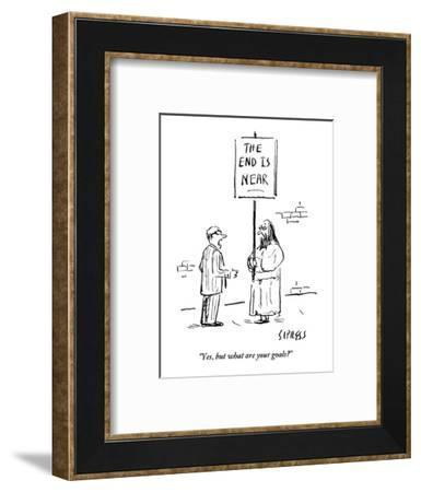 """""""Yes, but what are your goals?"""" - New Yorker Cartoon-David Sipress-Framed Premium Giclee Print"""