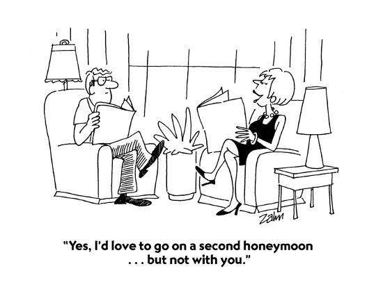 """""""Yes, I'd love to go on a second honeymoon . . . but not with you."""" - Cartoon-Bob Zahn-Premium Giclee Print"""