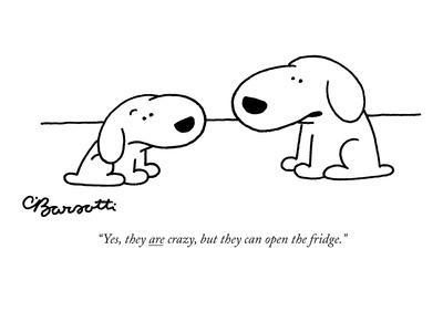 https://imgc.artprintimages.com/img/print/yes-they-are-crazy-but-they-can-open-the-fridge-new-yorker-cartoon_u-l-pgqghx0.jpg?p=0