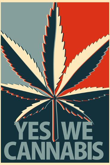 Yes We Cannabis Marijuana--Art Print