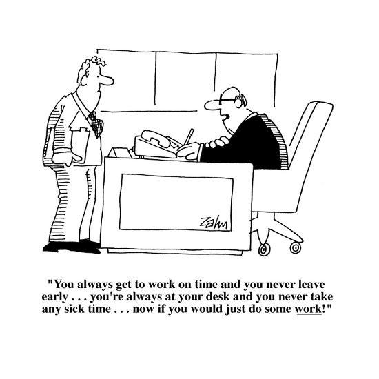 You Always Get To Work On Time And You Never Leave Early You Re Alw Cartoon Premium Giclee Print By Bob Zahn Art Com