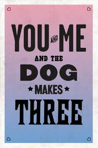 You and Me and the Dog Makes Three