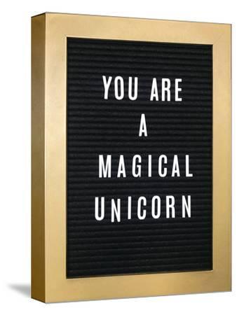 You Are A Magical Unicorn