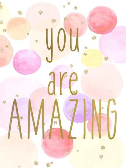 You are Amazing Color-Kimberly Allen-Art Print
