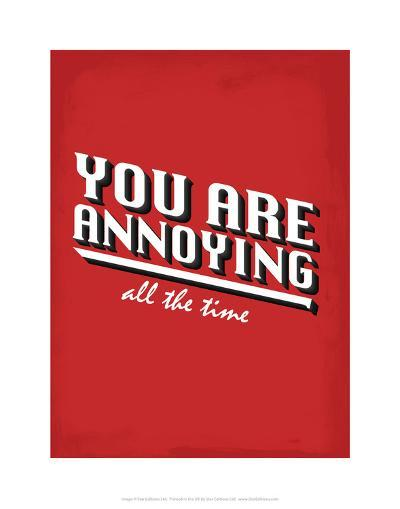 You Are Annoying All The Time - Tommy Human Cartoon Print-Tommy Human-Art Print