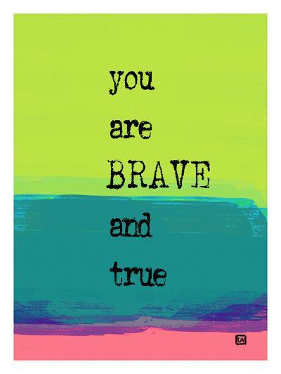 You are Brave and True-Lisa Weedn-Giclee Print