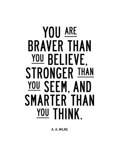You Are Braver Than You Believe-Brett Wilson-Art Print