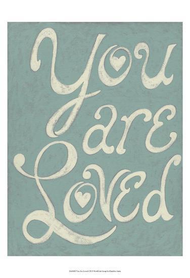 You Are Loved-Chariklia Zarris-Art Print