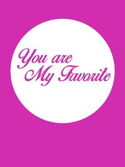 You are My Favorite 3-NaxArt-Art Print