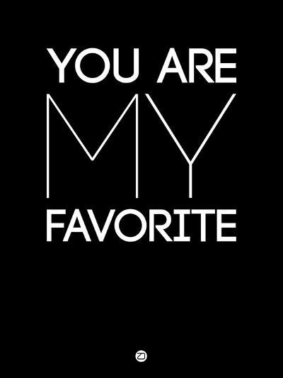 You are My Favorite Black-NaxArt-Art Print