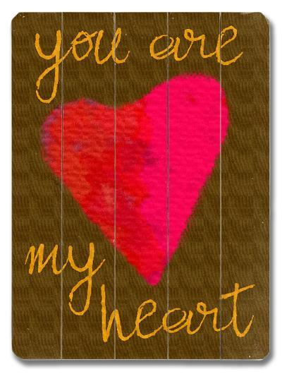 You are my heart - brown--Wood Sign