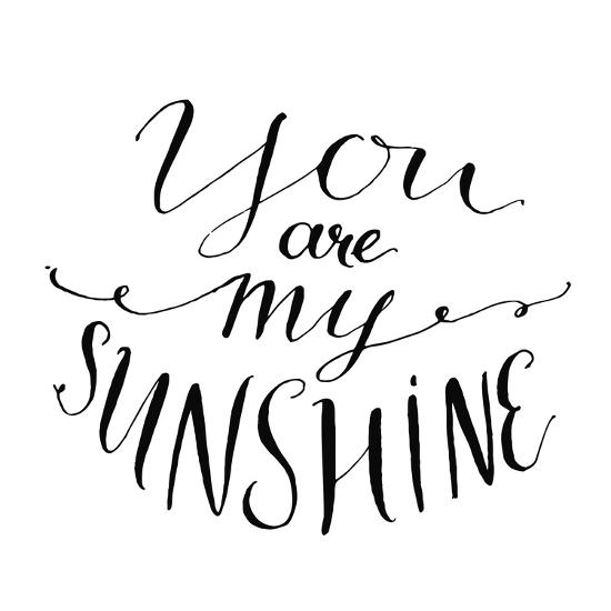 You are My Sunshine. Inspirational Quote. Vector Lettering for Valentines Day Cards, Prints-kotoko-Art Print