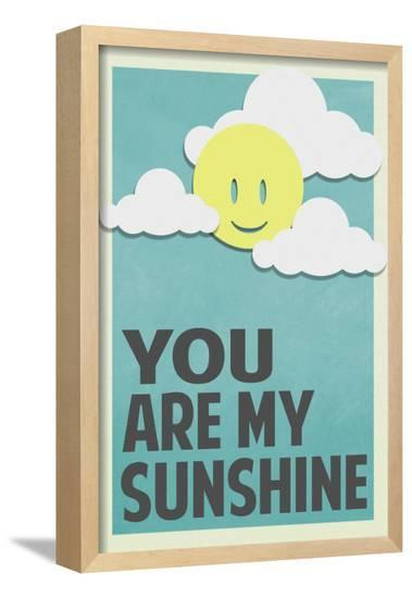 You Are My Sunshine--Framed Art Print