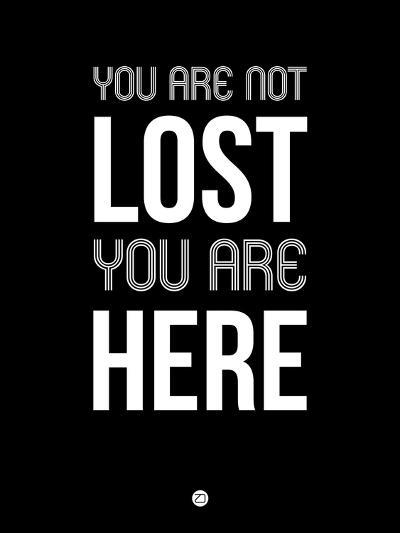You are Not Lost Black-NaxArt-Art Print