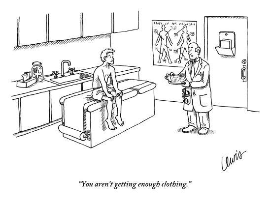 """You aren't getting enough clothing."" - New Yorker Cartoon-Eric Lewis-Premium Giclee Print"