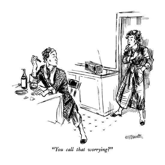 """You call that worrying?"" - New Yorker Cartoon-William Hamilton-Premium Giclee Print"