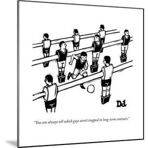 """""""You can always tell which guys aren't trapped in long-term contracts."""" - New Yorker Cartoon"""
