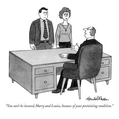 """""""You can't be insured, Harry and Louise, because of your pre?xisting condi?"""" - New Yorker Cartoon-J.B. Handelsman-Premium Giclee Print"""