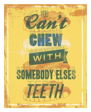 You Can't Chew with Somebody Elses Teeth-Luke Stockdale-Art Print