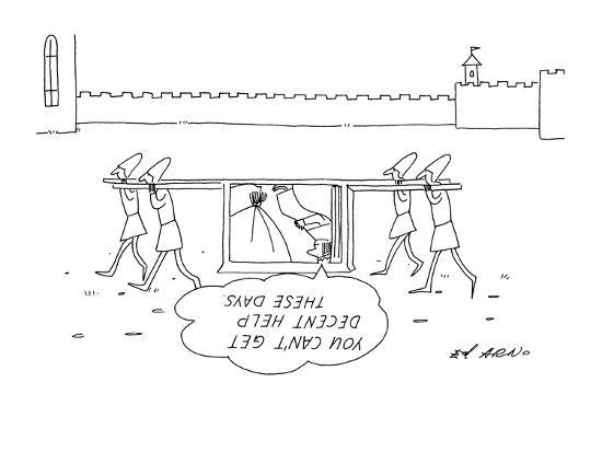"""""""You can't get decent help these days."""" - New Yorker Cartoon-Ed Arno-Premium Giclee Print"""