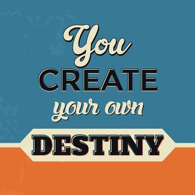 You Create Your Own Destiny-Lorand Okos-Art Print