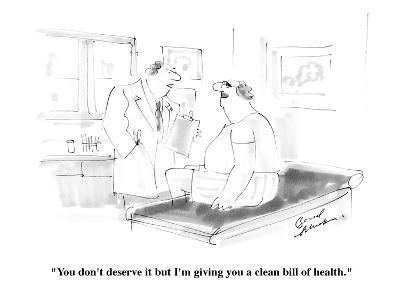 """You don't deserve it but I'm giving you a clean bill of health."" - Cartoon-Bernard Schoenbaum-Premium Giclee Print"