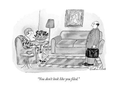 """""""You don't look like you filed."""" - New Yorker Cartoon-Victoria Roberts-Premium Giclee Print"""