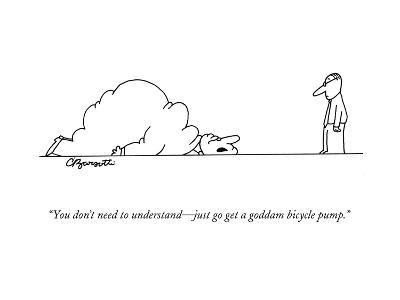 """""""You don't need to understand?just go get a goddam bicycle pump."""" - New Yorker Cartoon-Charles Barsotti-Premium Giclee Print"""
