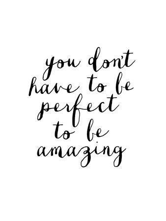 You Dont Have to Be Perfect to Be Amazing-Brett Wilson-Art Print