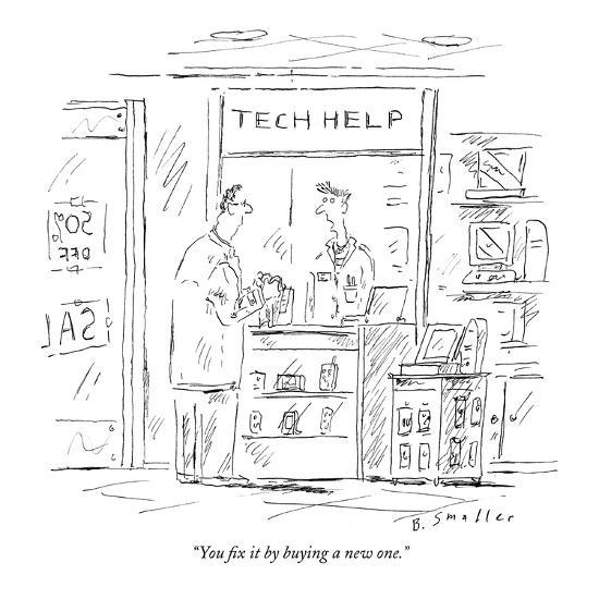 """""""You fix it by buying a new one."""" - New Yorker Cartoon-Barbara Smaller-Premium Giclee Print"""