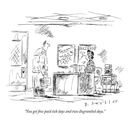 """""""You get five paid sick days and two disgruntled days."""" - New Yorker Cartoon-Barbara Smaller-Premium Giclee Print"""
