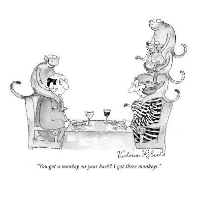 """You got a monkey on your back? I got three monkeys."" - New Yorker Cartoon-Victoria Roberts-Premium Giclee Print"