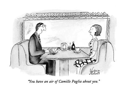"""""""You have an air of Camille Paglia about you."""" - New Yorker Cartoon-Victoria Roberts-Premium Giclee Print"""