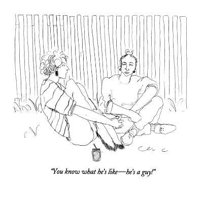 """You know what he's like?he's a guy!"" - New Yorker Cartoon-Richard Cline-Premium Giclee Print"