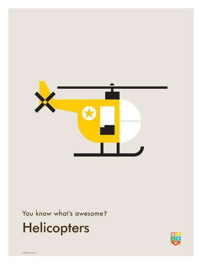 You Know What's Awesome? Helicopters (Gray)-Wee Society-Giclee Print