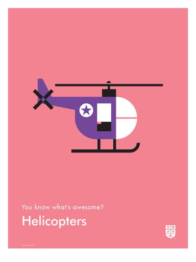 You Know What's Awesome? Helicopters (Pink)-Wee Society-Giclee Print