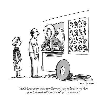 """""""You'll have to be more specific?my people have more than four hundred dif?"""" - New Yorker Cartoon--Premium Giclee Print"""