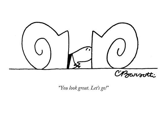 """""""You look great. Let's go!"""" - New Yorker Cartoon-Charles Barsotti-Premium Giclee Print"""
