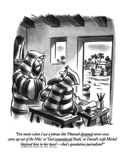 """""""You mean when I use a phrase like 'Pharaoh dreamed seven cows came up out?"""" - New Yorker Cartoon-Ed Fisher-Premium Giclee Print"""