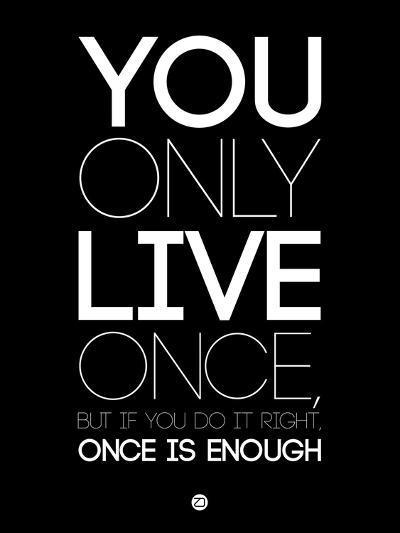 You Only Live Once Black-NaxArt-Art Print