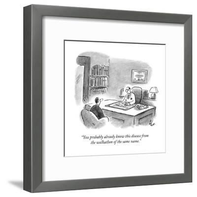 """""""You probably already know this disease from the walkathon of the same nam?"""" - New Yorker Cartoon-Frank Cotham-Framed Premium Giclee Print"""
