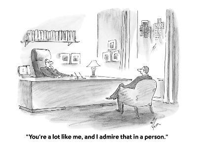 """You're a lot like me, and I admire that in a person."" - Cartoon-Frank Cotham-Premium Giclee Print"