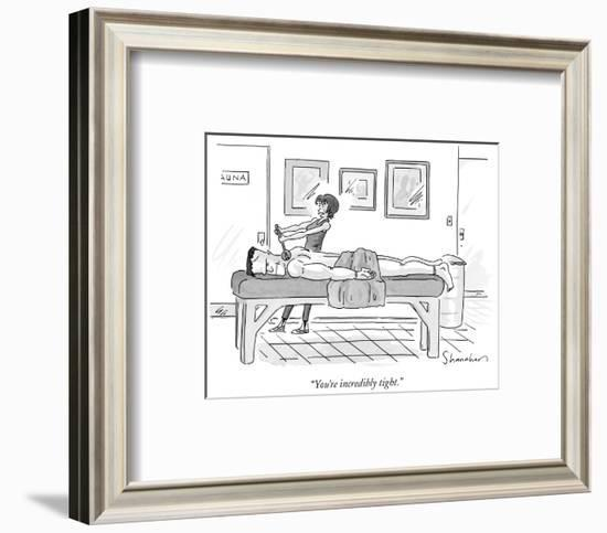 """""""You're incredibly tight."""" - New Yorker Cartoon-Danny Shanahan-Framed Premium Giclee Print"""