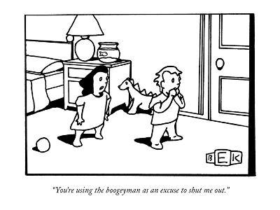 """You're using the boogeyman as an excuse to shut me out."" - New Yorker Cartoon-Bruce Eric Kaplan-Premium Giclee Print"