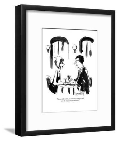 """You seem familiar, yet somehow strange?are you  by any chance Canadian?"" - New Yorker Cartoon-Donald Reilly-Framed Premium Giclee Print"