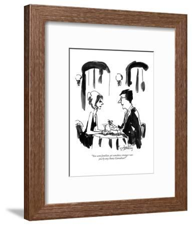 """""""You seem familiar, yet somehow strange?are you  by any chance Canadian?"""" - New Yorker Cartoon-Donald Reilly-Framed Premium Giclee Print"""