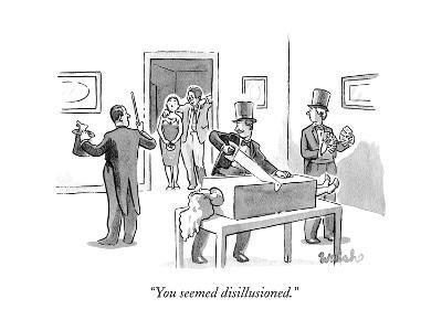 """""""You seemed disillusioned."""" - New Yorker Cartoon-Liam Walsh-Premium Giclee Print"""