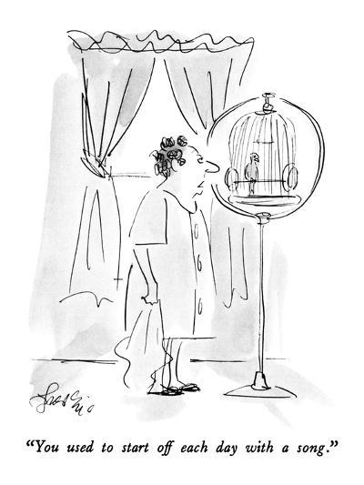 """You used to start off each day with a song."" - New Yorker Cartoon-Edward Frascino-Premium Giclee Print"