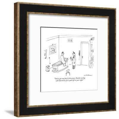 """You've got one foot in the grave. Further testing will determine if it's ?"" - New Yorker Cartoon-Michael Maslin-Framed Premium Giclee Print"